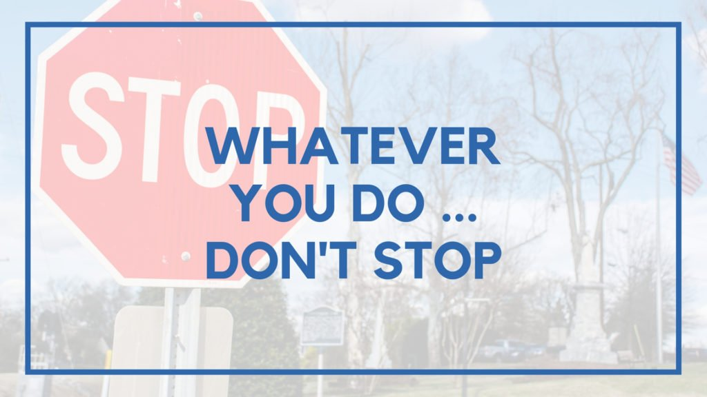 Whatever You Do - Don't Stop