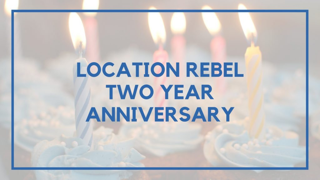 Location Rebel Two Year Anniversary