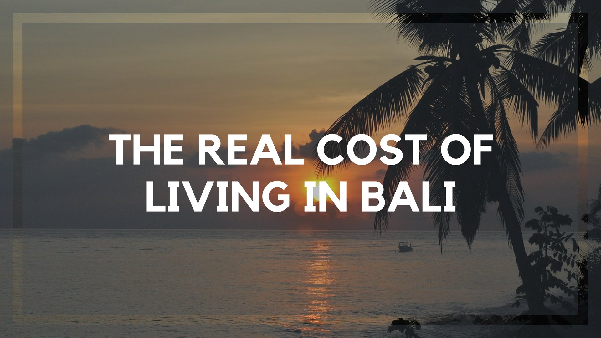 The Real Cost of Living in Bali