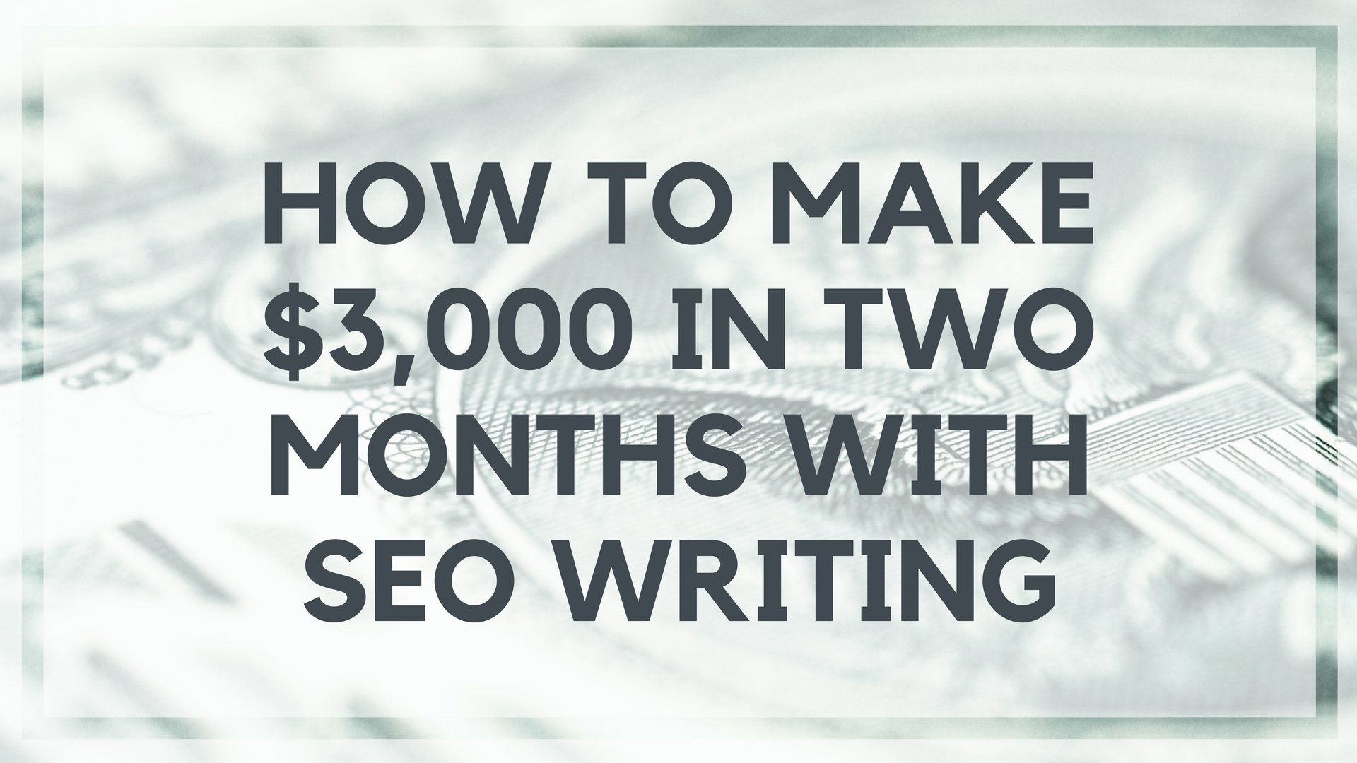 How to Make $3,000 in Two Months with SEO Writing