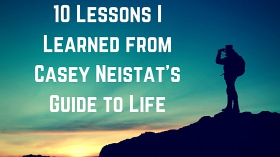 10 Lessons I Learned from Casey Neistat's Guide to Life
