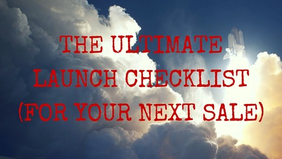 The Ultimate Launch Checklist (For Your Next Sale)