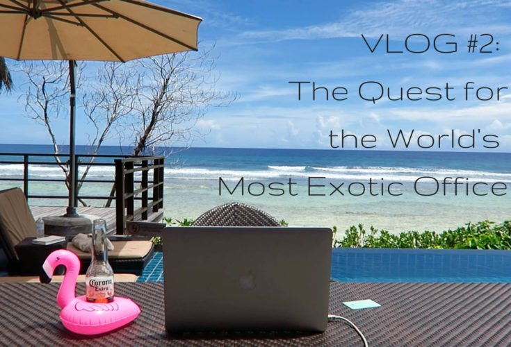"Vlog #2: The World's Most Exotic ""Office"""