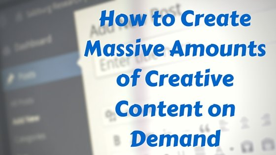 How to Create Massive Amounts of Creative Content on Demand