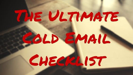 The Ultimate Cold Email Checklist