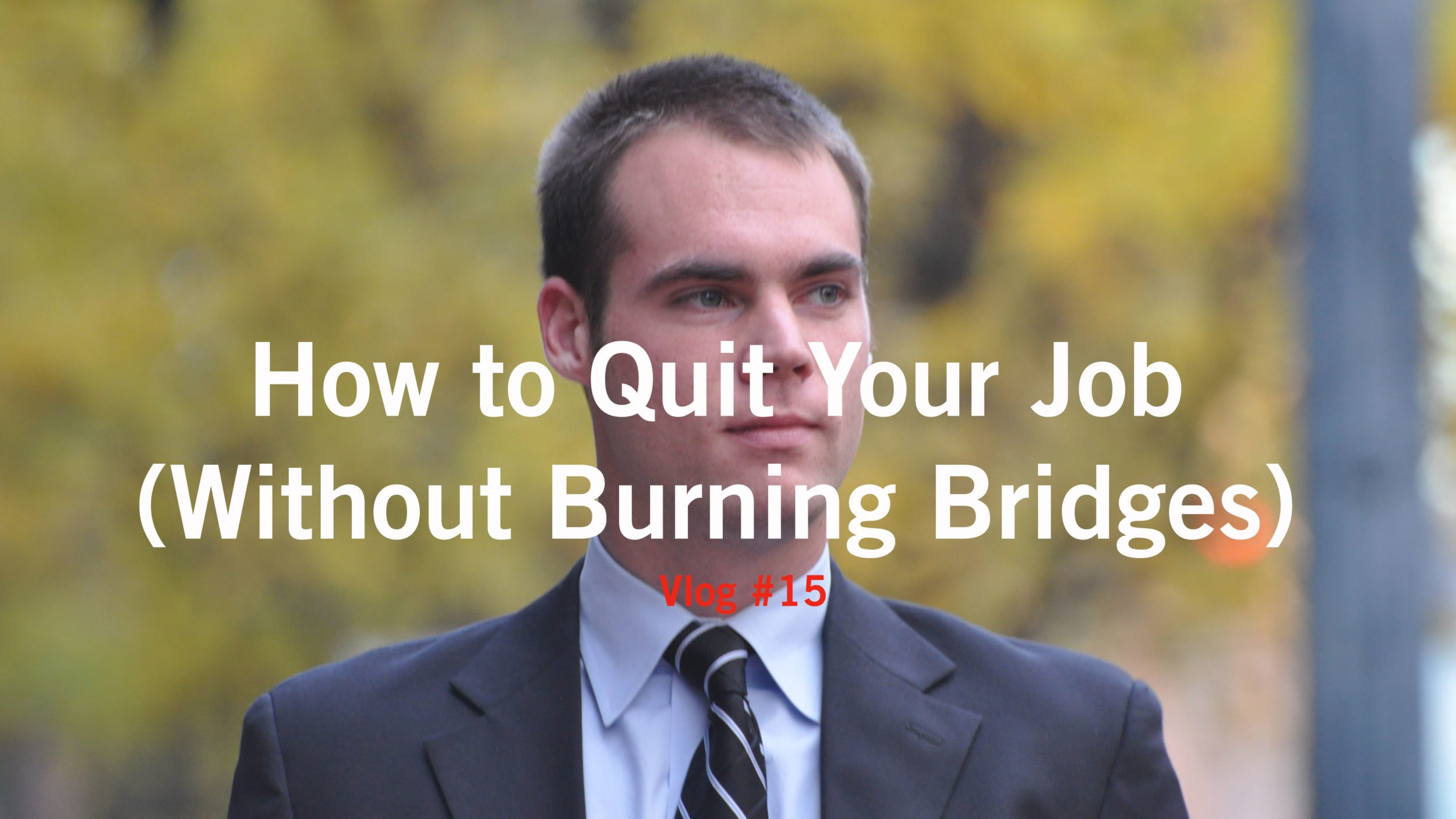 Vlog 15: How to Quit Your Job