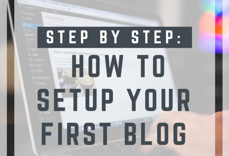 Step by Step: How to Setup Your First Blog