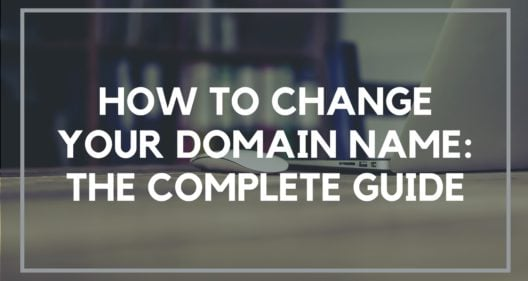 How to Change Your Domain Name: The Complete Guide