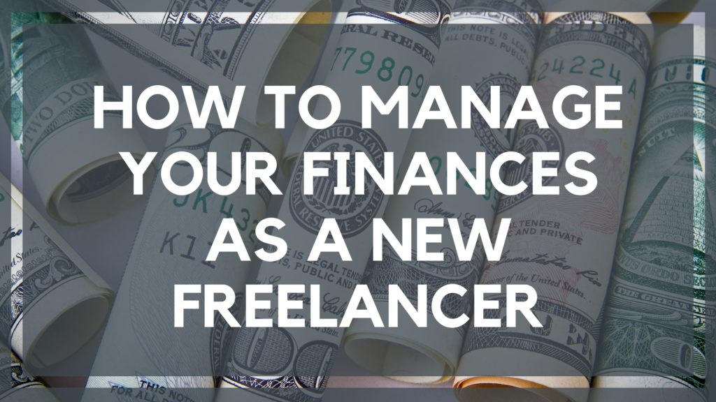 How to Manage Your Finances as a New Freelancer
