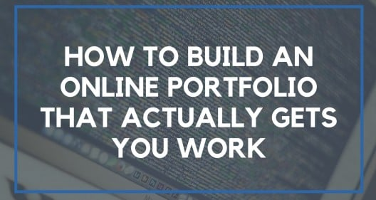 How to Build an Online Portfolio That Actually Gets You Work