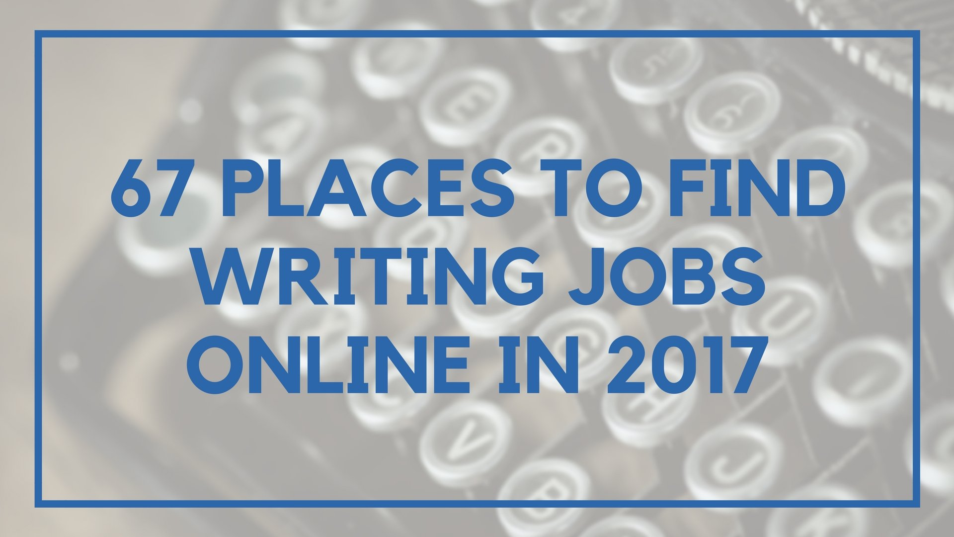 places to writing jobs online in location rebel 67 places to writing jobs online in 2017
