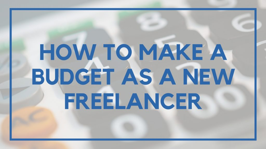 How to Make a Budget as a New Freelancer