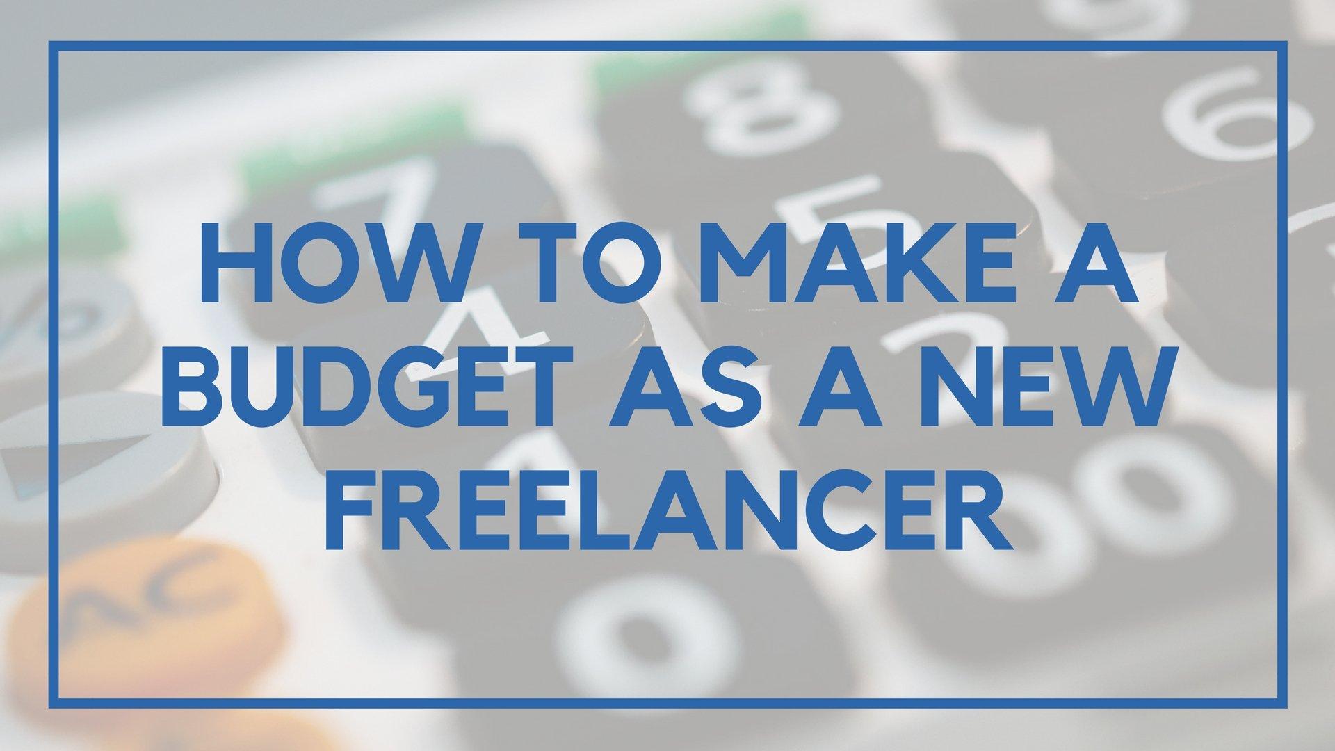 How to Make a Budget as a New Freelancer