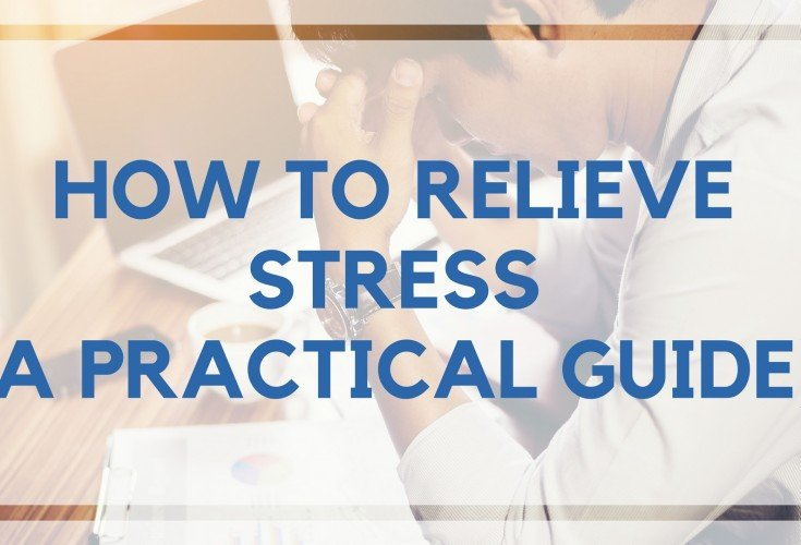 How to Relieve Stress (A Practical Guide)