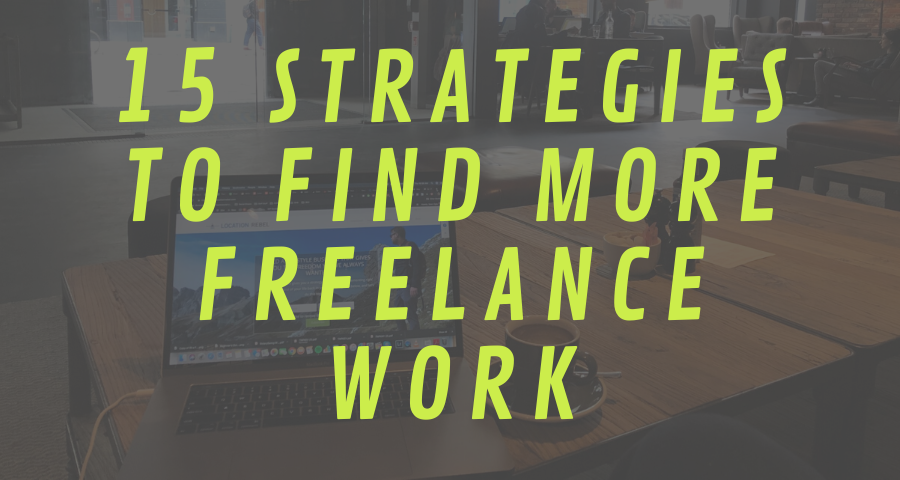 15 Strategies to Find More Freelance Work