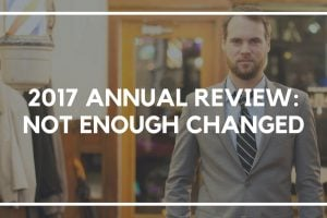 2017 Annual Review: Not Enough Changed