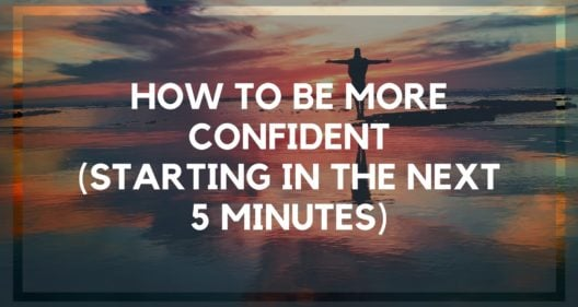 How to Be More Confident (One Super Easy Strategy)