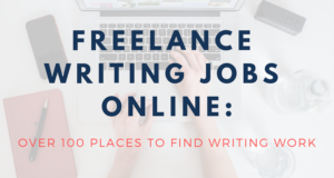Freelance Writing Jobs Online: Over 100 Places to Find Writing Work