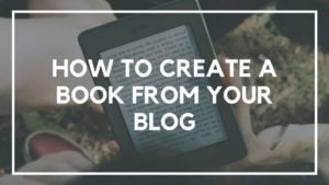 How To Create A Book From Your Blog