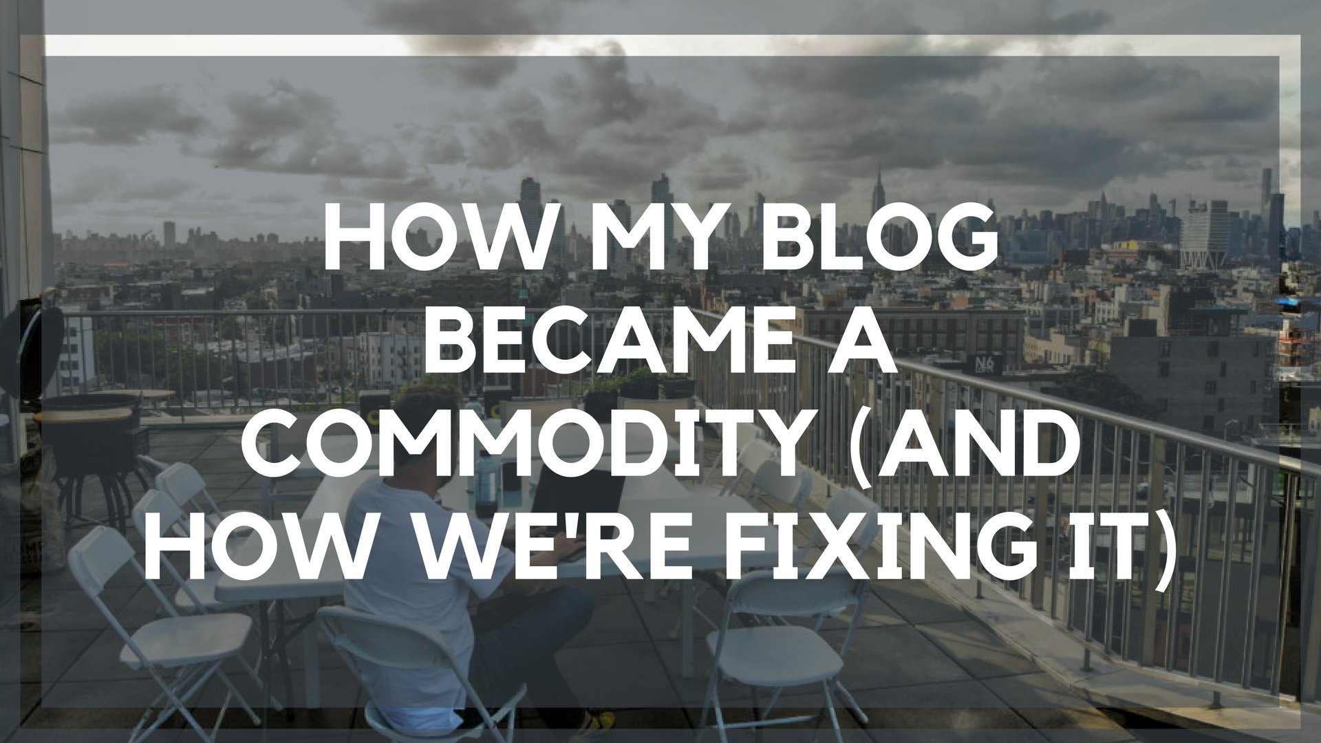 How My Blog Became a Commodity (and How We're Fixing It)