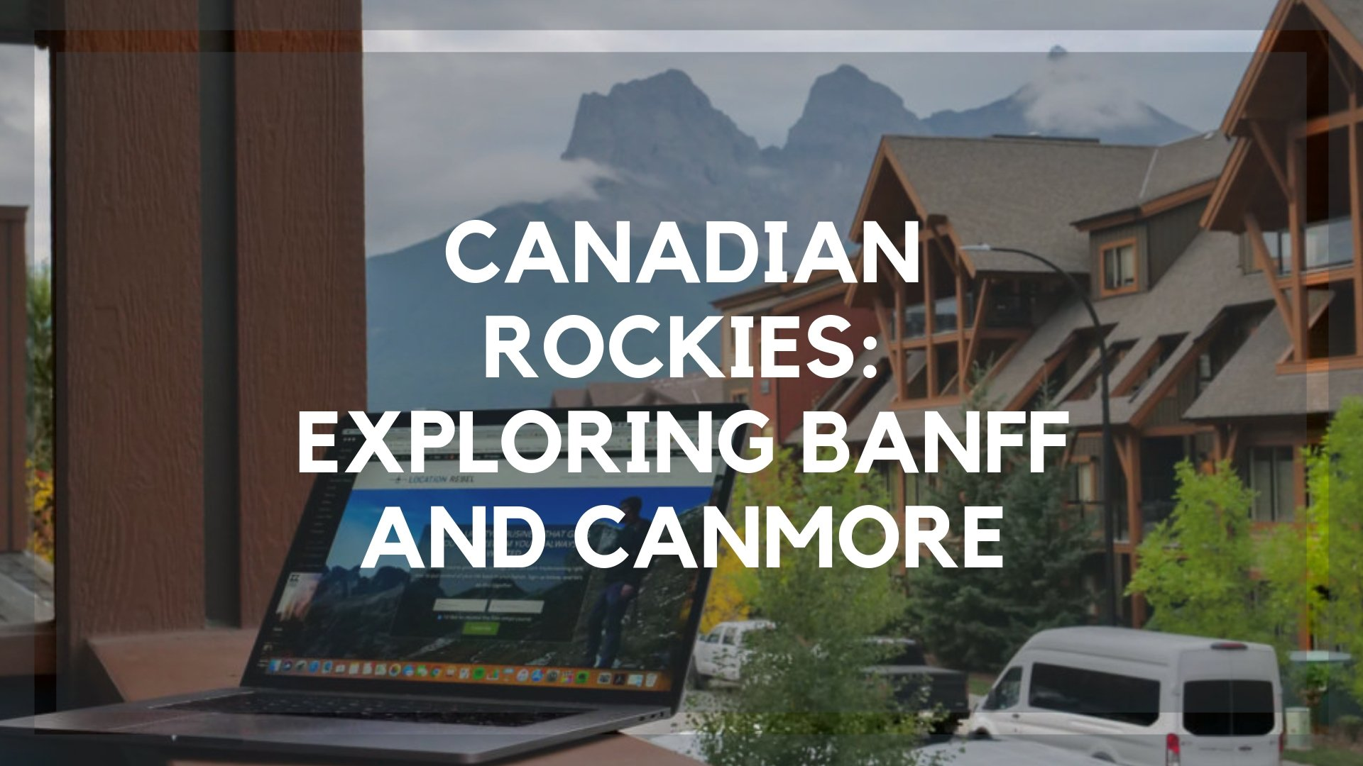 Canadian Rockies: 6 Days Exploring the Most Insanely Beautiful Place on Earth