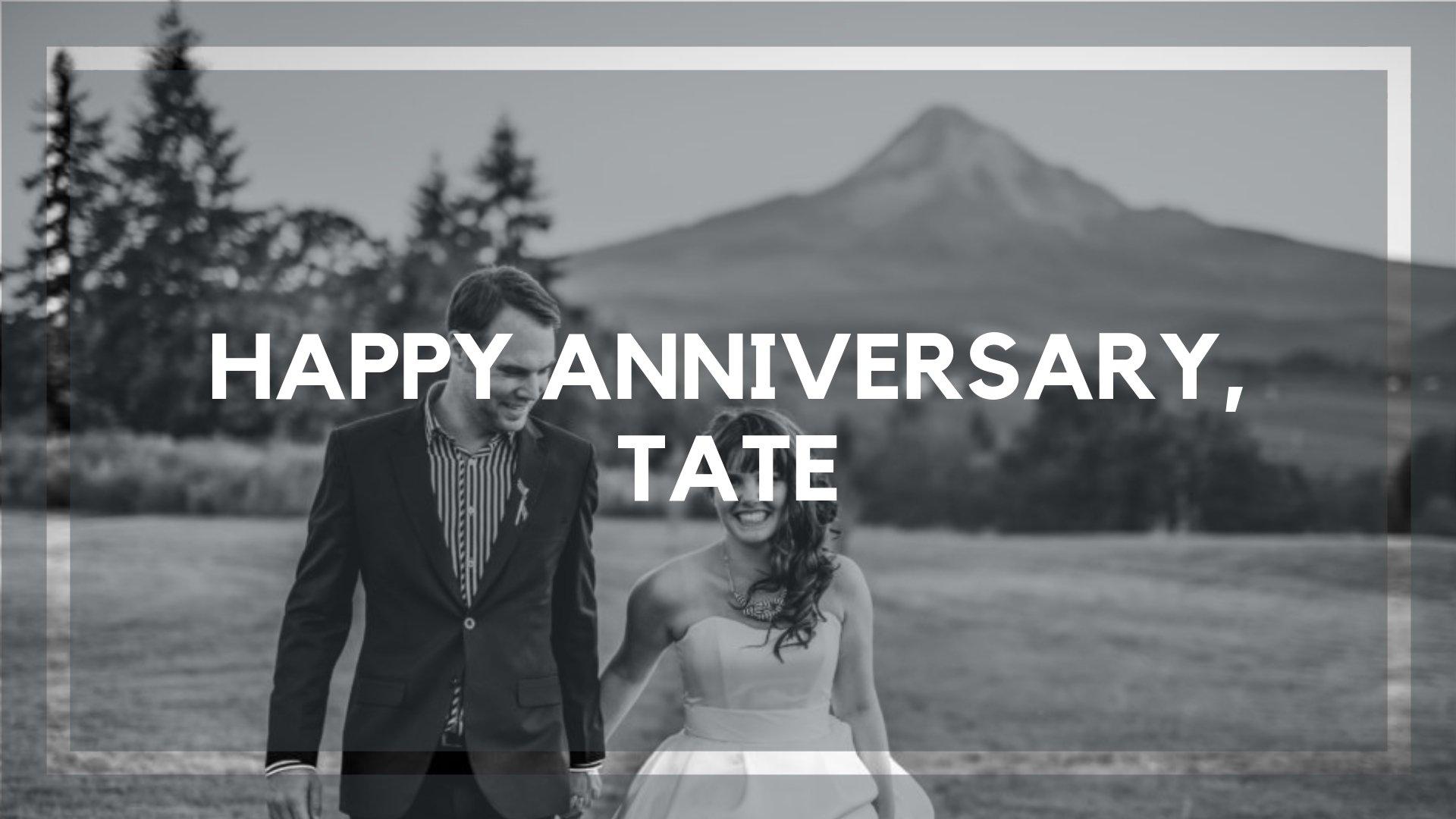 Happy Anniversary, Tate