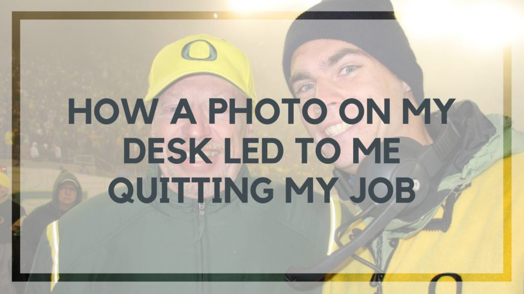 How a Photo on My Desk Led to Me Quitting My Job