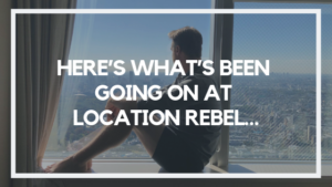 Here's What's Been Going on at Location Rebel…