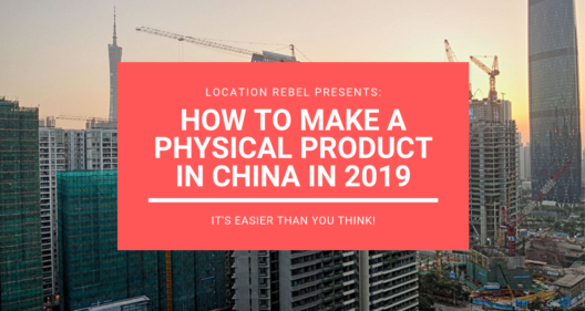 How to Manufacture a Physical Product in China in 2019