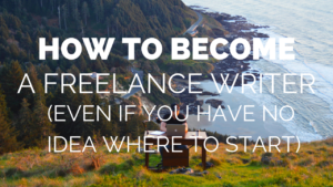 How to Become a Freelance Writer in 2019