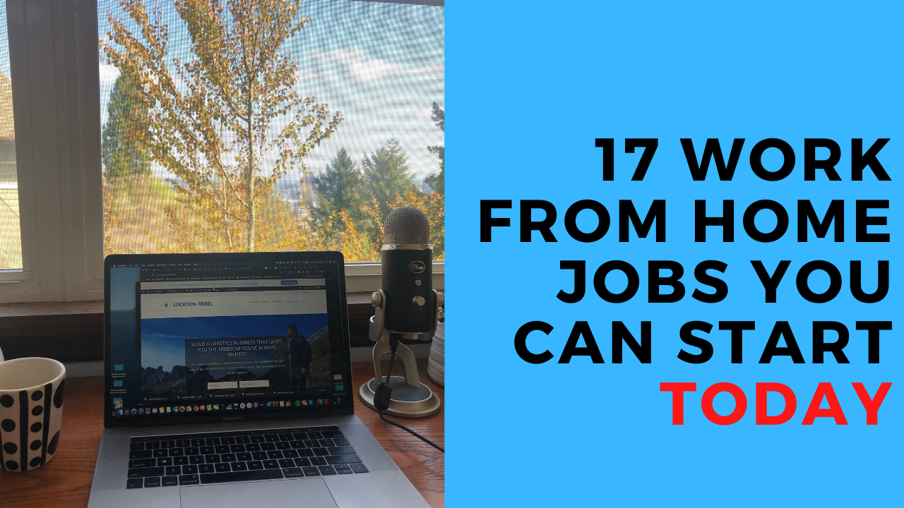 17 Work From Home Jobs You Can Run From Anywhere And Start Today