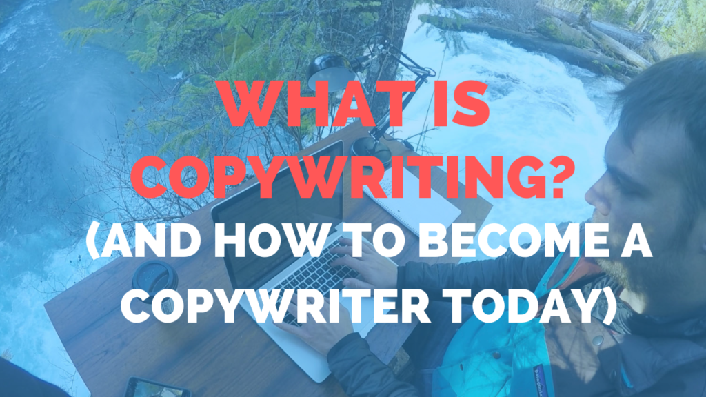What is Copywriting and How to Become a Copywriter