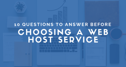 10 Questions to Answer Before Choosing a Web Host Service