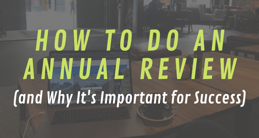 How to Do an Annual Review (and Why It's Important for Success)