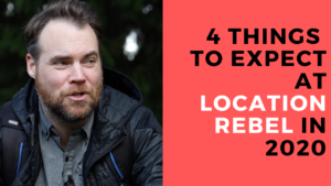 4 Things to Expect from Location Rebel in 2020
