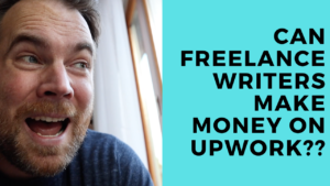 Is Getting on UpWork for Freelance Writers Still Worth It?