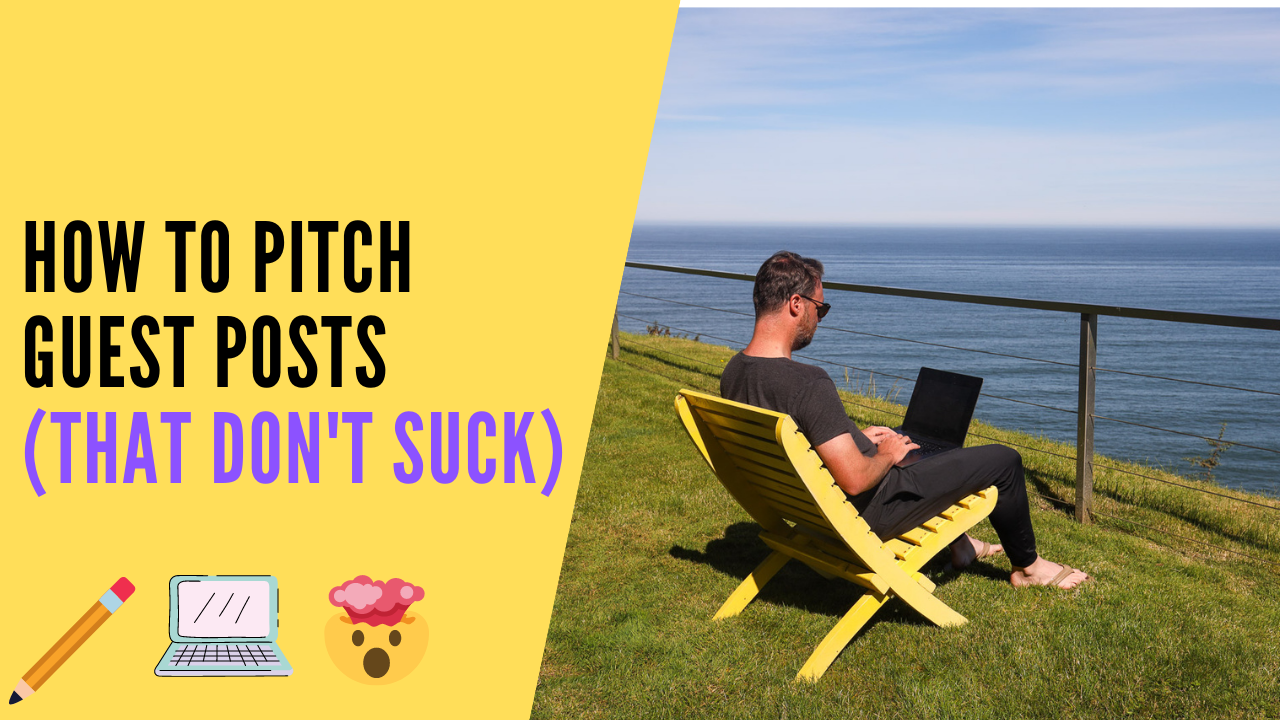 How to Pitch a Guest Post (And Get the Most Out of It)